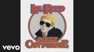 Watch Lou Reed Sally Cant Dance video