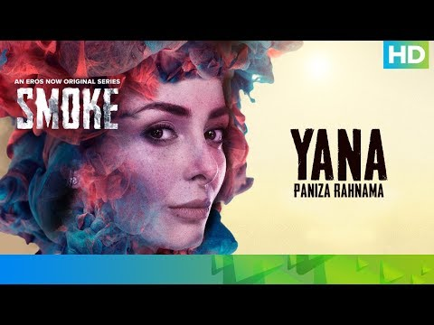 Yana by Paniza Rahnama | SMOKE | An Eros Now Original Series | All Episodes Streaming Now