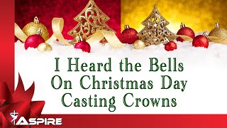 I Heard The Bells On Christmas Day Casting Crowns Audio