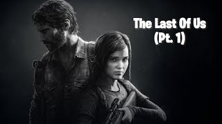 The Last Of Us (Part.1) | Gay Streamer