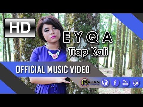 EYQA | Tiap Kali (Official Music Video)
