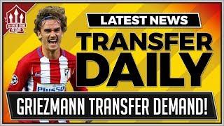GRIEZMANN Demands Halt MANCHESTER UNITED Transfer! MAN UTD Transfer News