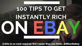 The Best 100 eBay Tips to Get Started To Net 250k Compiled from 150 Reseller Interviews