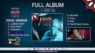 Iqbal HJ Full Album    Make Me Your Friend    Vocal Version    Compose by Parvez Juwel