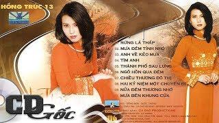 CD HỒNG TRÚC 13 - Rừng Lá Thấp - CD Gốc Nhạc Vàng Xưa (Ca Dao 116)