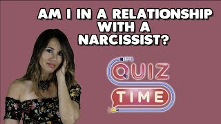 Narcissist Quiz Am I In a Toxic Relationship With a Narcissist