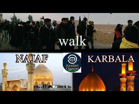 Spritual journey to the heaven on blue planet with Azadari Channel || Najaf to Karbala walk part1