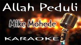 Allah Peduli - Mike Mohede ( KARAOKE HQ Audio )