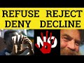 Frame from Refuse Vs Reject Vs Decline Vs Deny - The Difference - ESL British English Pronunciation