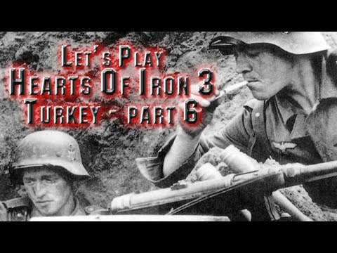 Let's play Hearts of Iron 3 TFH - Turkey part 6
