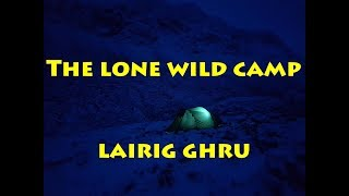 The Lone Wild Camp - Lairig Ghru