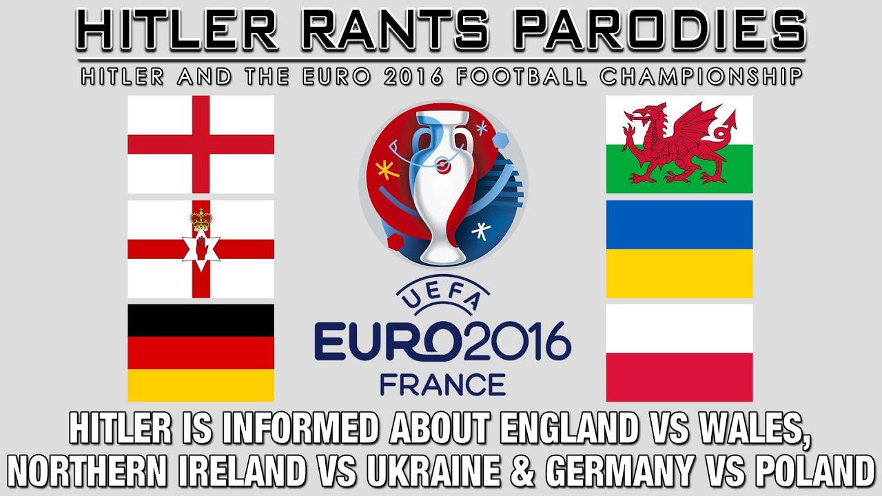 Hitler is informed about England Vs Wales, Northern Ireland Vs Ukraine & Germany Vs Poland