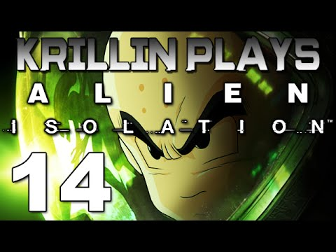 Krillin Plays: Alien Isolation - 14 -