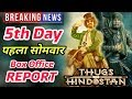 Thugs Of Hindostan 5th Day Box Office Report | 1st Monday Collection | Aamir Khan