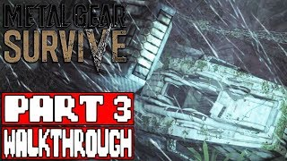 METAL GEAR SURVIVE Gameplay Walkthrough Part 3 - No Commentary