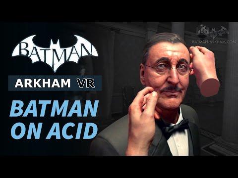 Batman: Arkham VR - Batman on Acid