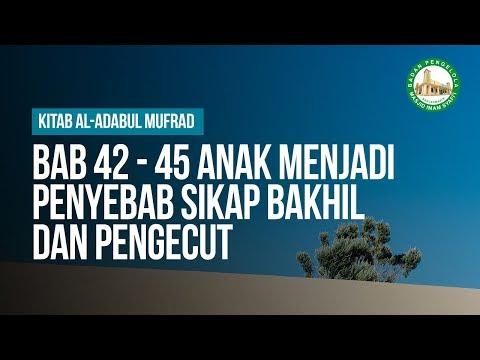 Bab 42,43,44,45 Anak Menjadi Penyebab Sikap Bakhil Dan Pengecut - Ustadz Ahmad Zainuddin Al Banjary