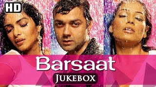 All Songs Of Barsaat {HD} - Bobby Deol - Priyanka Chopra - Bipasha Basu - Latest Hindi Songs