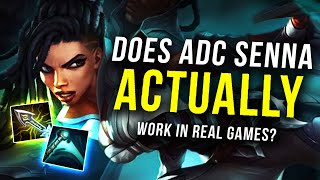 DOES ADC SENNA *ACTUALLY* WORK IN REAL RANKED GAMES OR IS IT GARBAGE?
