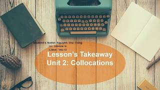 Lesson's takeaway - Unit 2: Collocations -Nguyen Thu Trang, Ulis, 14e15