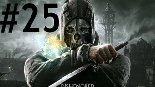 Dishonored -Bölüm 25- Tamçözüm / Oynanış [HD] Walkthrough