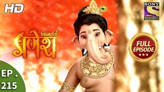 Vighnaharta Ganesh - Ep 215 - Full Episode - 18th June, 2018