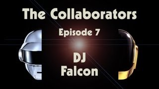 Daft Punk | Random Access Memories | The Collaborators_ DJ Falcon