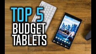 Best Budget Tablets in 2018 - Which Tablet Is The Best?
