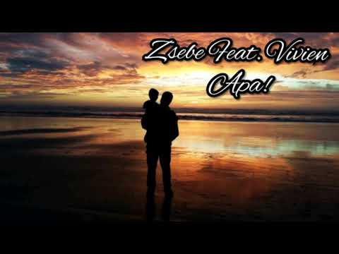 Zsebe Feat. Vivien - Apa!