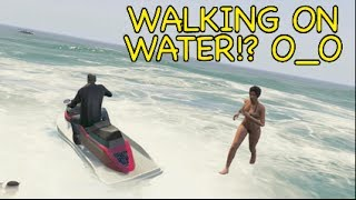 WALKING ON WATER!? O_O GTA 5 [MADNESS]