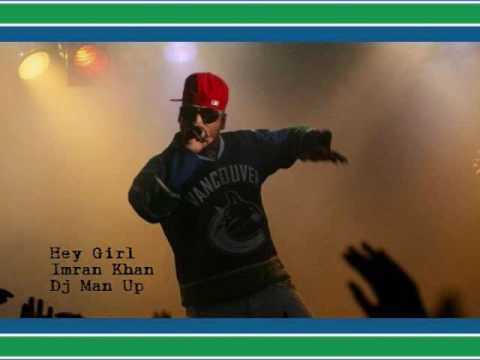 Imran Khan- Hey Girl REMIX