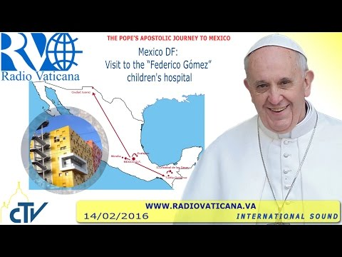 Pope Francis in Mexico: Visit to the children's hospital - 2016.02.14