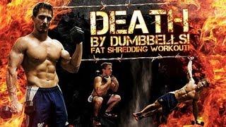 DEATH By Dumbbells! FAT SHREDDING Workout!