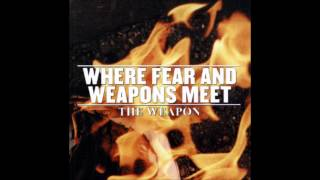 Watch Where Fear  Weapons Meet Under The Bridge video