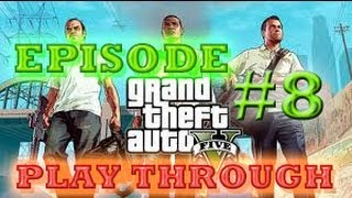 "Ep#8 ""HOW TO PREPARE FOR A JEWELRY STORE ROBBERY""-GTA 5 Play Through"