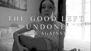 The Good Left Undone - Rise Against (Cover)