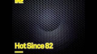 Hot Since 82 - Everyday [Original Mix] - Noir Music