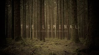 The Liminal - Short Film