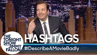 Hashtags: #DescribeAMovieBadly
