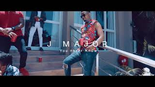 You Never Know - J Major feat Piksy