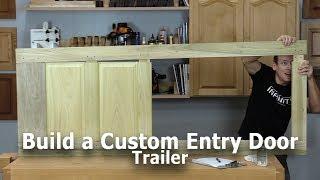 Build a Custom Entry or Passage Door - Movie Trailer