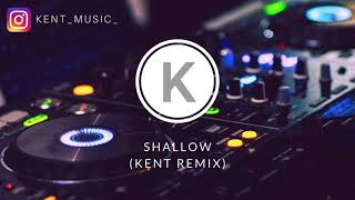 LADY GAGA & BRADLEY COOPER  - Shallow (KENT Remix)