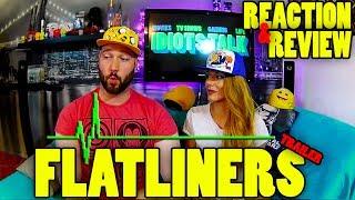 Idiots Talk Flatliners Trailer 1 - Reaction & Review