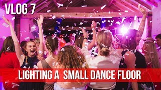 VLOG 7 || lighting a small dance floor