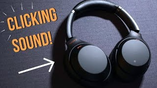 Sony 1000XM3 Earcup Popping and Clicking Sound - How to Fix it?