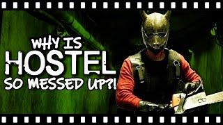 The Meaning & Misunderstanding of HOSTEL