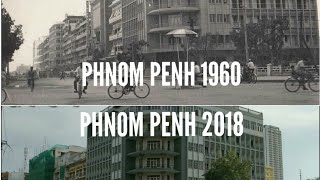 Before and after of Phnom Penh from 1960 to 2018