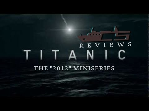 CS REVIEWS: Titanic (2012 Miniseries)