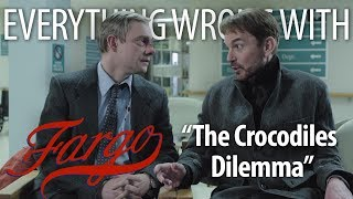 "Everything Wrong With Fargo ""The Crocodile's Dilemma"""