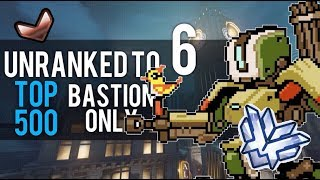 UNRANKED TO TOP 500 BASTION ONLY EPS. 6 | Kragie
